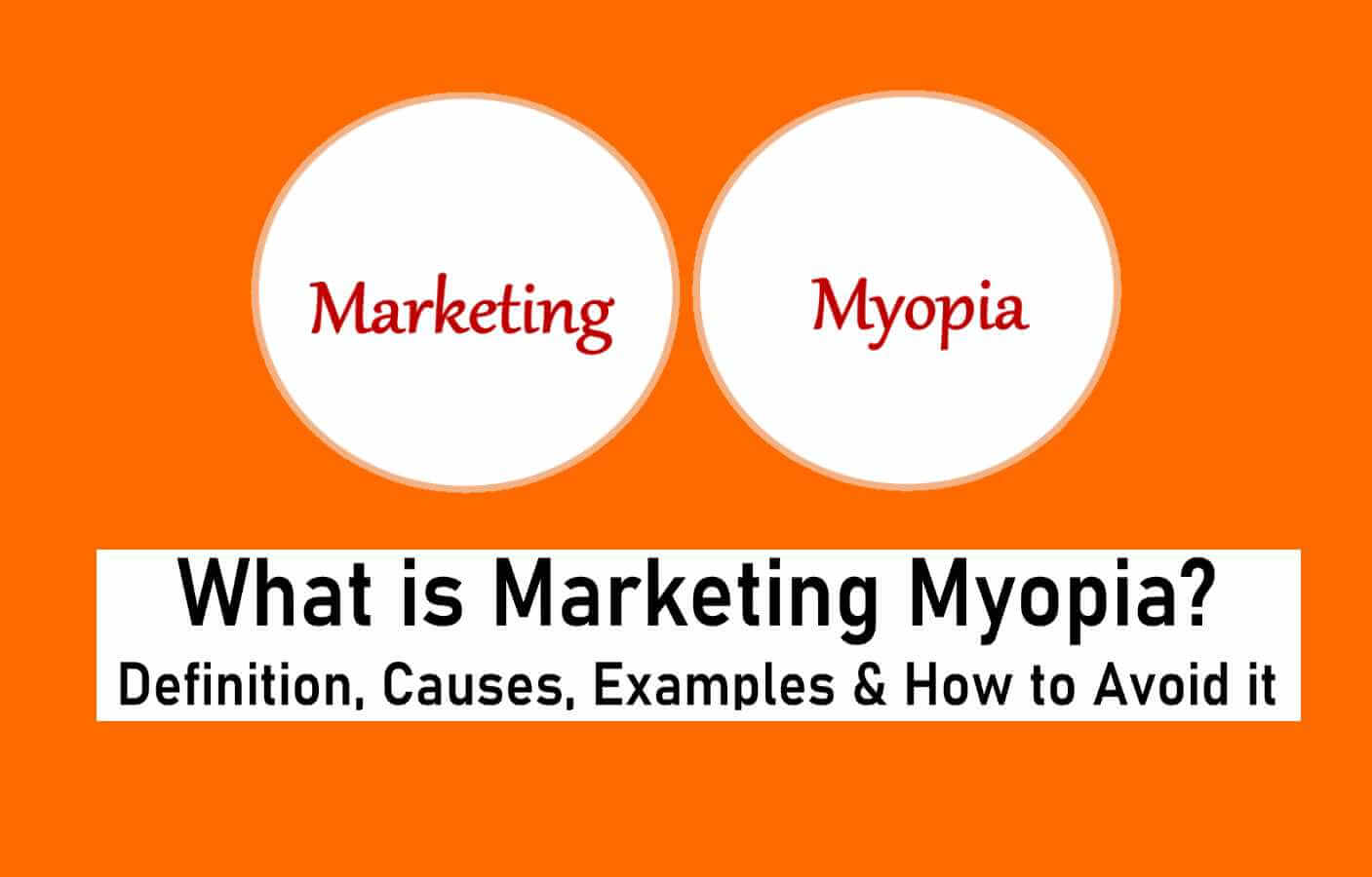 What is Marketing Myopia? Definition, Causes & Examples